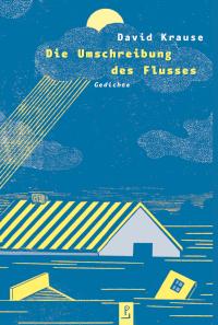 David Krause: Die Umschreibung des Flusses