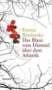 Emma Braslavsky | Das Blau des Himmels über dem Atlantik