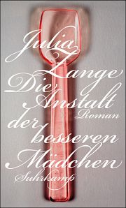 Julia Zange | Die Anstalt der besseren Mädchen