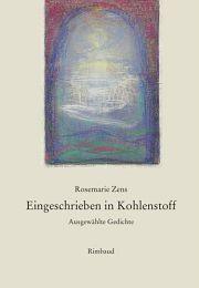 Rosemarie Zens | Eingeschrieben in Kohlenstoff